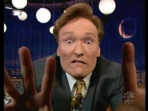 "Conan O'Brien:.....""You called?!..where's Andy and my crystal ball?!!"" XD"