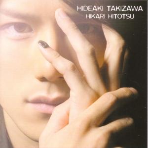 "Takizawa Hideaki ""Hikari Hitotsu"" jacket A (cover scan)"