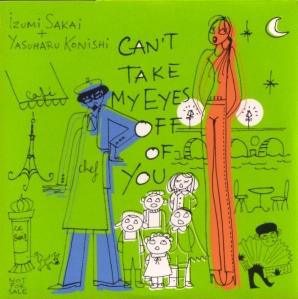"Sakai Izumi & Konishi Yasuharu ""Can't Take My Eyes Off Of You""  (""Eien"" album first press extra)"