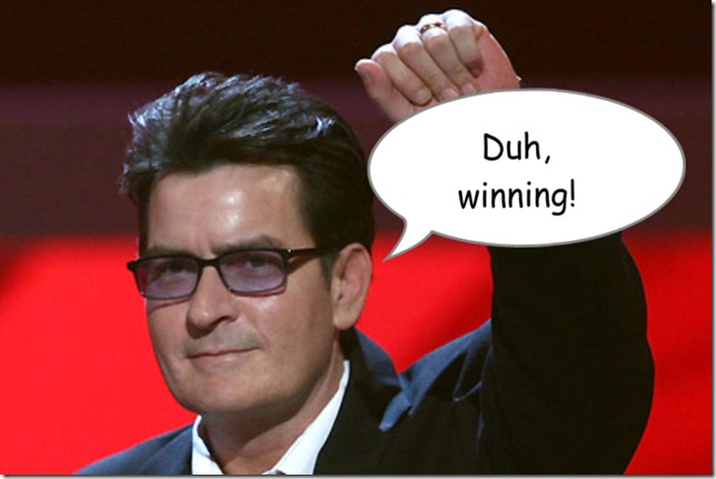 Charlie Sheen agrees =)