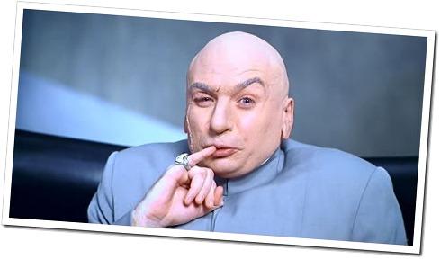 Dr. Evil...