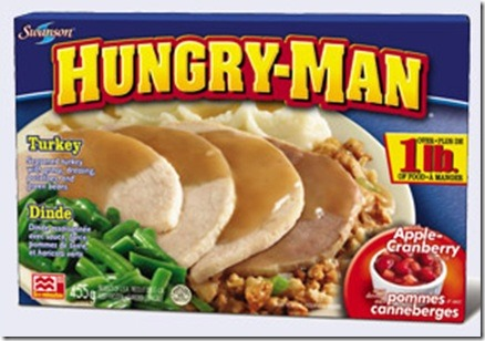 Hungry Man frozen foods...