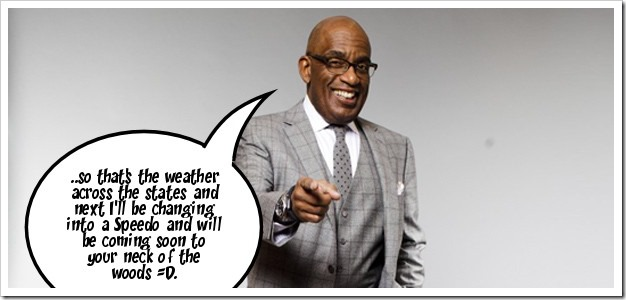 Al Roker coming to your neck of the woods...
