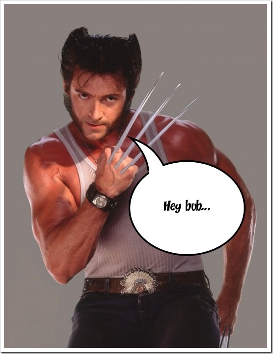 The Wolverine says...