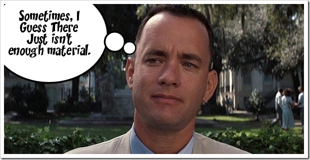 Forrest Gump knows...