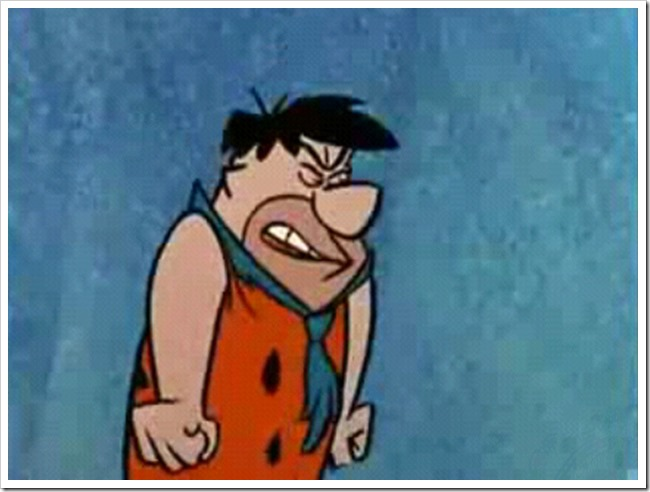Fred Flintstone, not happy