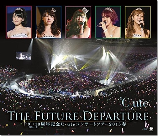 ℃-ute コンサートツアー2015春~The Future Departure~