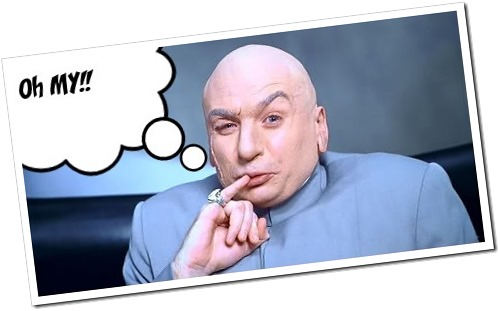 Dr. EVIL has a moment... =)