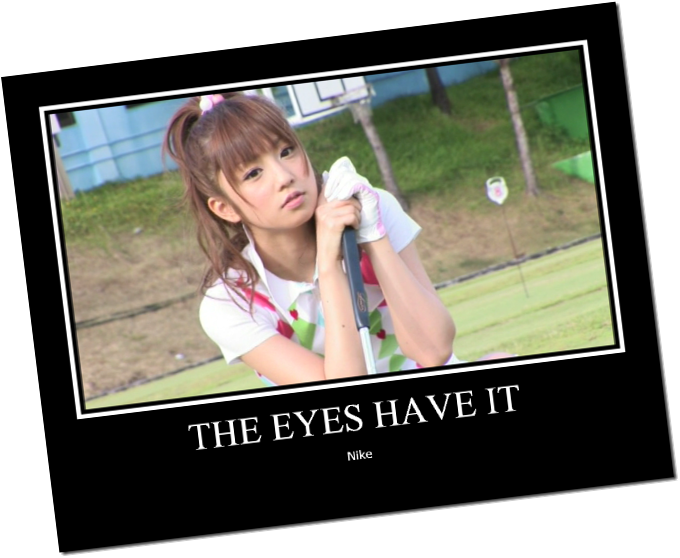 THE EYES HAVE IT Yuukorin golf!